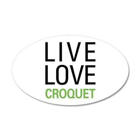 Live Love Croquet 35x21 Oval Wall Decal