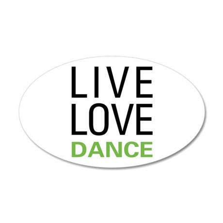 Live Love Dance 20x12 Oval Wall Decal