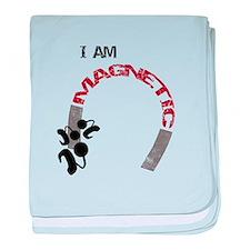 I am magnetic! baby blanket