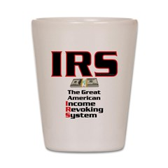IRS - Income Revoking System Shot Glass