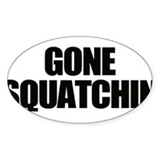 Gone Squatchin Bumper Stickers