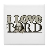 I Love The Bard Tile Coaster