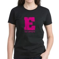 E for Effort Pink Tee