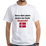 Make Me Look Danish Shirt