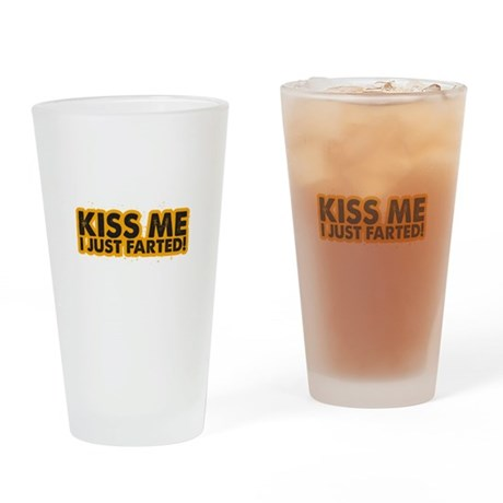 Kiss me I Just Farted Drinking Glass