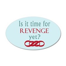 Time for Revenge? Wall Decal