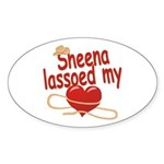 Sheena Lassoed My Heart Sticker (Oval)