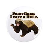 "Honey Badger Does Care! 3.5"" Button"