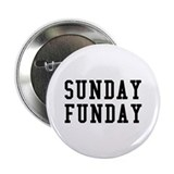 "SUNDAY FUNDAY 2.25"" Button (100 pack)"