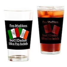 I'm Italian but drink like I'm Irish Drinking Glas