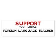 Support: FOREIGN LANGUAGE TE Bumper Bumper Sticker