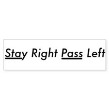 Stay Right Pass Left Bumper Bumper Sticker