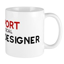Support:  FASHION DESIGNER Mug