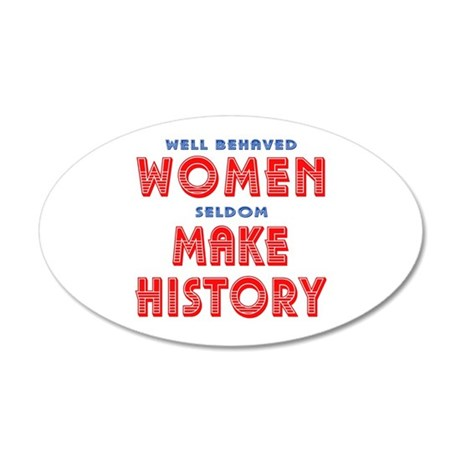 Unique Well Behaved Women 22x14 Oval Wall Peel