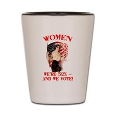 Women 52% and We Vote Shot Glass