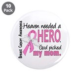 "Heaven Needed a Hero Breast Cancer 3.5"" Button (10"