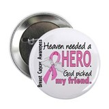 "Heaven Needed a Hero Breast Cancer 2.25"" Button (1"