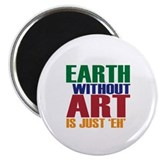 "Earth Without Art 2.25"" Magnet (10 pack)"