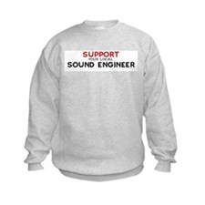 Support:  SOUND ENGINEER Sweatshirt