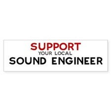 Support: SOUND ENGINEER Bumper Bumper Sticker