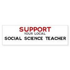 Support: SOCIAL SCIENCE TEAC Bumper Bumper Sticker