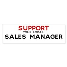 Support: SALES MANAGER Bumper Bumper Sticker
