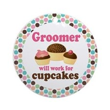 Groomer Will Work For Cupcakes Ornament
