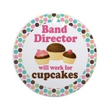 Band Director Will Work For Cupcakes Ornament