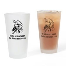My God carries a hammer. Drinking Glass