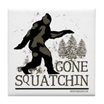 Gone Squatchin Tile Coaster