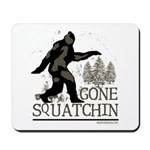 Gone Squatchin Mousepad