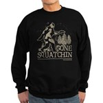 Gone Squatchin Sweatshirt (dark)