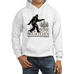 Gone Squatchin Hooded Sweatshirt