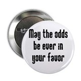 "May the odds be Ever in Your 2.25"" Button"
