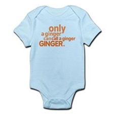 Only a ginger Infant Bodysuit