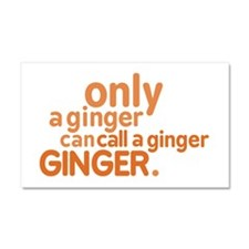 Only a ginger Car Magnet 20 x 12