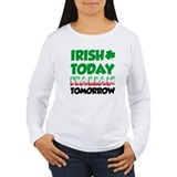 Irish Today Italian Tomorrow T-Shirt