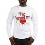 Tina Lassoed My Heart Long Sleeve T-Shirt
