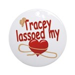 Tracey Lassoed My Heart Ornament (Round)