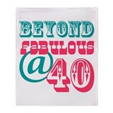 Beyond Fabulous 40th Birthday Throw Blanket