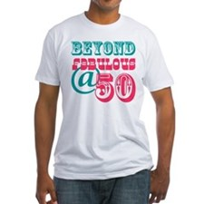 Beyond Fabulous 50th Birthday Shirt