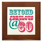 Beyond Fabulous 60th Birthday Framed Tile