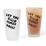 Let the Good Times Roll Drinking Glass