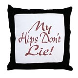 My Hips Don't Lie Throw Pillow
