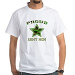 Proud Army Mom White T-Shirt