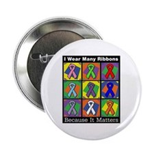 "Ribbons Because It Matters 2.25"" Button"