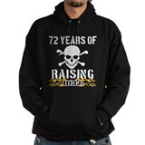 72 years of raising hell Hoodie