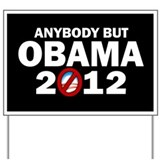 Anybody but Obama Yard Sign