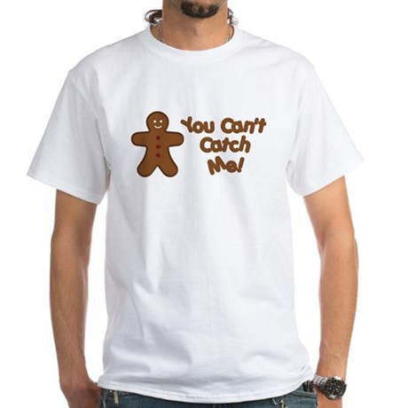 You Can't Catch Me White T-Shirt