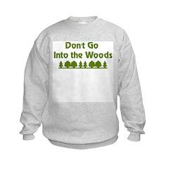 Don't Go Into Woods Kids Sweatshirt